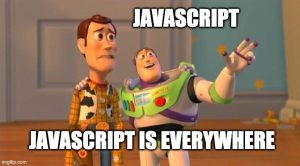 Meme Toy Story: JavaScript is Everywhere