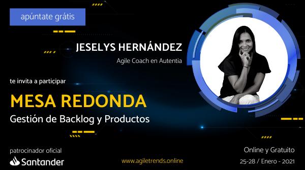 Imagen promocional de Jeselys en Agile trends. Mesa redonda: gestión de backlog y productos